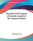 The conquest of Granada ; The conquest of Spain.