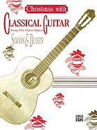Christmas with classical guitar : solos & duets
