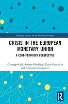 Crisis in the European monetary union : a core-periphery perspective