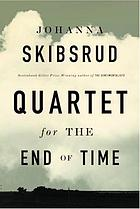 Quartet for the end of time : a novel
