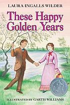These Happy Golden Years-PB : Little House Series #8