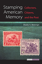 Stamping American memory : collectors, citizens, and the Post