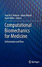 Computational biomechanics for medicine : deformation and flow