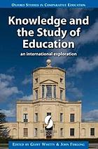 Knowledge and the study of education : an international exploration