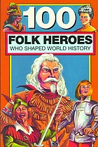 100 folk heroes who shaped world history