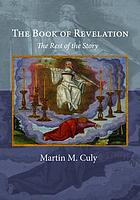The Book of Revelation : the Rest of the Story.