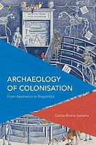 Archaeology of colonisation : from aesthetics to biopolitics
