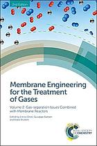 Membrane engineering for the treatment of gases. Volume 2, Gas-separation issues combined with membrane reactors