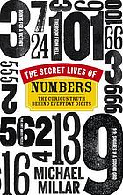 The secret lives of numbers : the curious truth behind everyday digits