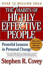 The 7 habits of highly effective people : powerful lessons in personal change : restoring the character ethic