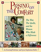 Passing on the comfort : the war, the quilts, and the women who made a difference