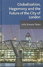 Globalisation, hegemony anad the future city of London