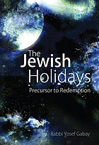 The Jewish holidays : precursor to redemption