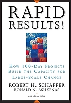 Rapid results! : how 100-day projects build the capacity for large-scale change