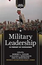 Military leadership : in pursuit of excellence