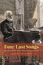 Four last songs : aging and creativity in Verdi, Strauss, Messiaen, and Britten