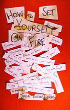How to set yourself on fire : a novel