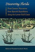 Discovering florida : first-contact narratives from Spanish expeditions along the Lower Gulf Coast