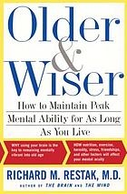 Older and wiser : how to maintain peak mental ability for as long as you live