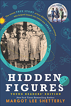Hidden figures (young reader's edition) : the untold true story of four African-American women who helped launch our nation into space