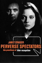 Perverse spectators : the practices of film reception