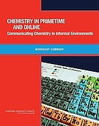 Chemistry in primetime and online : communicating chemistry in informal environments : workshop summary