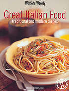 Great Italian food : traditional and modern dishes