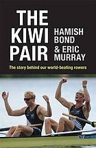 The Kiwi pair : the story behind our world-beating rowers