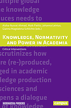 Knowledge, normativity and power in academia : critical interventions
