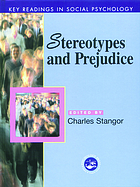 Stereotypes and prejudice : essential readings