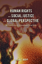 Human rights and social justice in a global perspective : an introduction to international social work