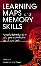 Learning maps and memory skills : powerful techniques to help you make better use of your brain.