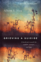 Grieving a Suicide: A Loved One's Search for Comfort, Answers, and Hope.