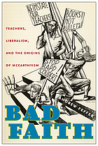 Bad faith : teachers, liberalism, and the origins of McCarthyism