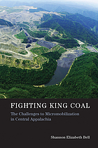 Fighting king coal : the challenges to micromobilization in central Appalachia