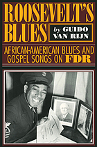 Roosevelt's blues : African-American blues and gospel songs on FDR