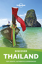 Discover Thailand : top sights, authentic experiences