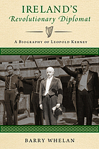 Ireland's revolutionary diplomat : abiography of Leopold Kerney