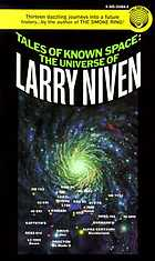 Tales of known space : the universe of Larry Niven.
