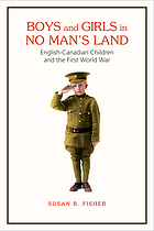 Boys and girls in no man's land : English-Canadian children and the First World War