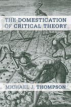 The domestication of critical theory