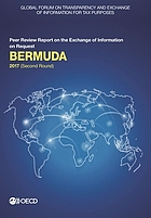 Global Forum on Transparency and Exchange of Information for Tax Purposes: Bermuda 2017 (Second Round) : Peer Review Report on the Exchange of Information on Request
