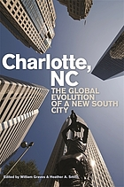 Charlotte, NC : The Global Evolution of a New South City.
