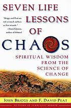 Seven life lessons of chaos : spiritual wisdom from the science of change