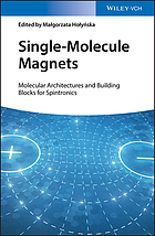 Single-molecule magnets : molecular architectures and building blocks for spintronics