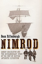 Nimrod : Ernest Shackleton and the extraordinary story of the 1907-09 British Antarctic Expedition