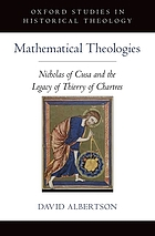 Mathematical theologies. Nicholas of Cusa and the legacy of Thierry of Chartres.