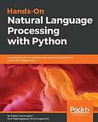 Hands-On Natural Language Processing with Python : A Practical Guide to Applying Deep Learning Architectures to Your NLP Applications.