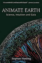 Animate earth : science, intuition and Gaia