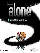 Alone. 5, Eye of the maelstrom